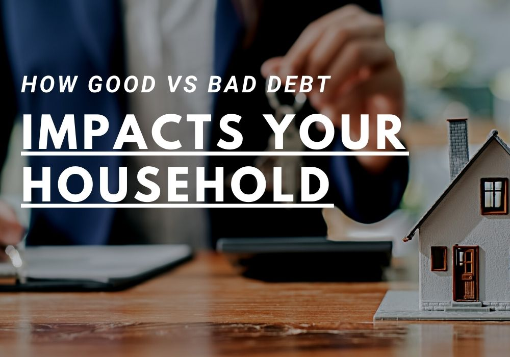 How Good vs Bad Debt Impacts Your Household in Airdrie and Cochrane, Alberta